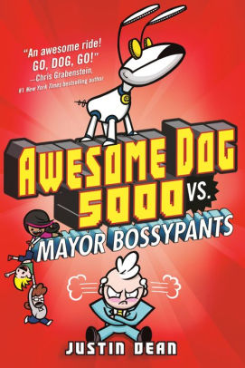 Awesome Dog 5000 vs. Mayor Bossypants (Awesome Dog 5000 Series #2)