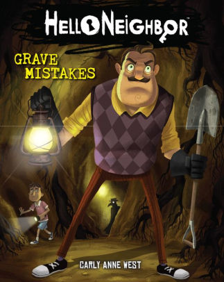 Grave Mistakes (Hello Neighbor #5)