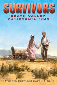 Death Valley: California, 1849 (Survivors Series)