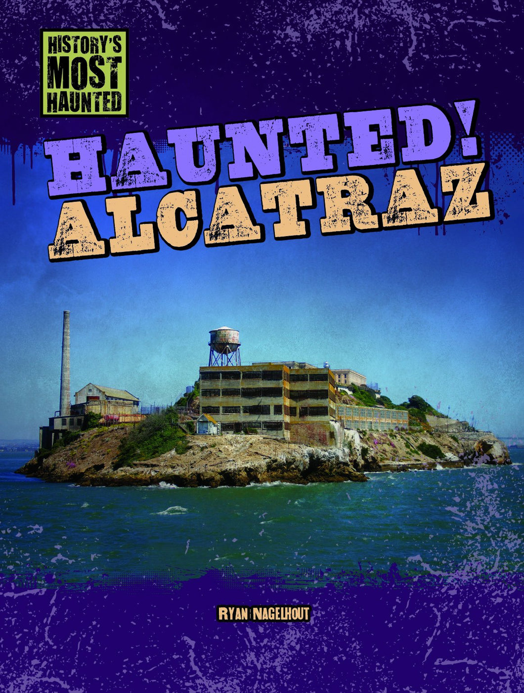 Haunted! Alcatraz (History's Most Haunted)
