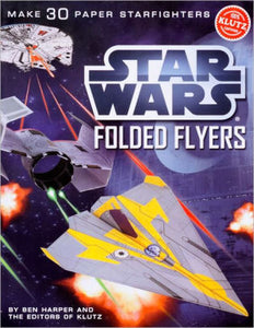 S Star Wars Folded Flyers: Make 30 Paper Starfighters