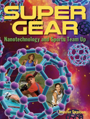 Super Gear: Nanotechnology and Sports Team Up
