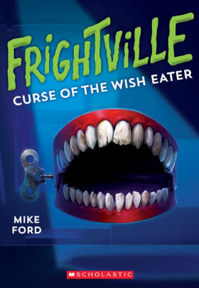 Curse of the Wish Eater (Frightville #2)