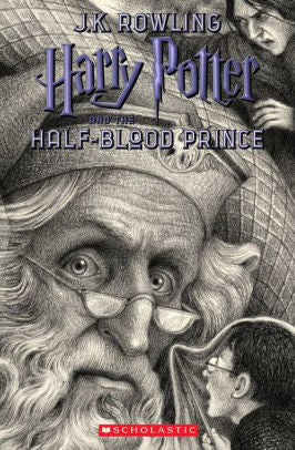 Harry Potter and the Half-Blood Prince (Harry Potter Series Book #6)