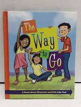 The Way To Go: A Book About Character and Kids Like You