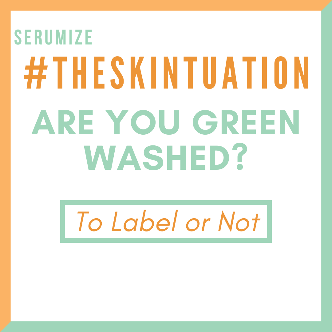 Greenwashing In Skincare! #TheSkintuation by Serumize Skin