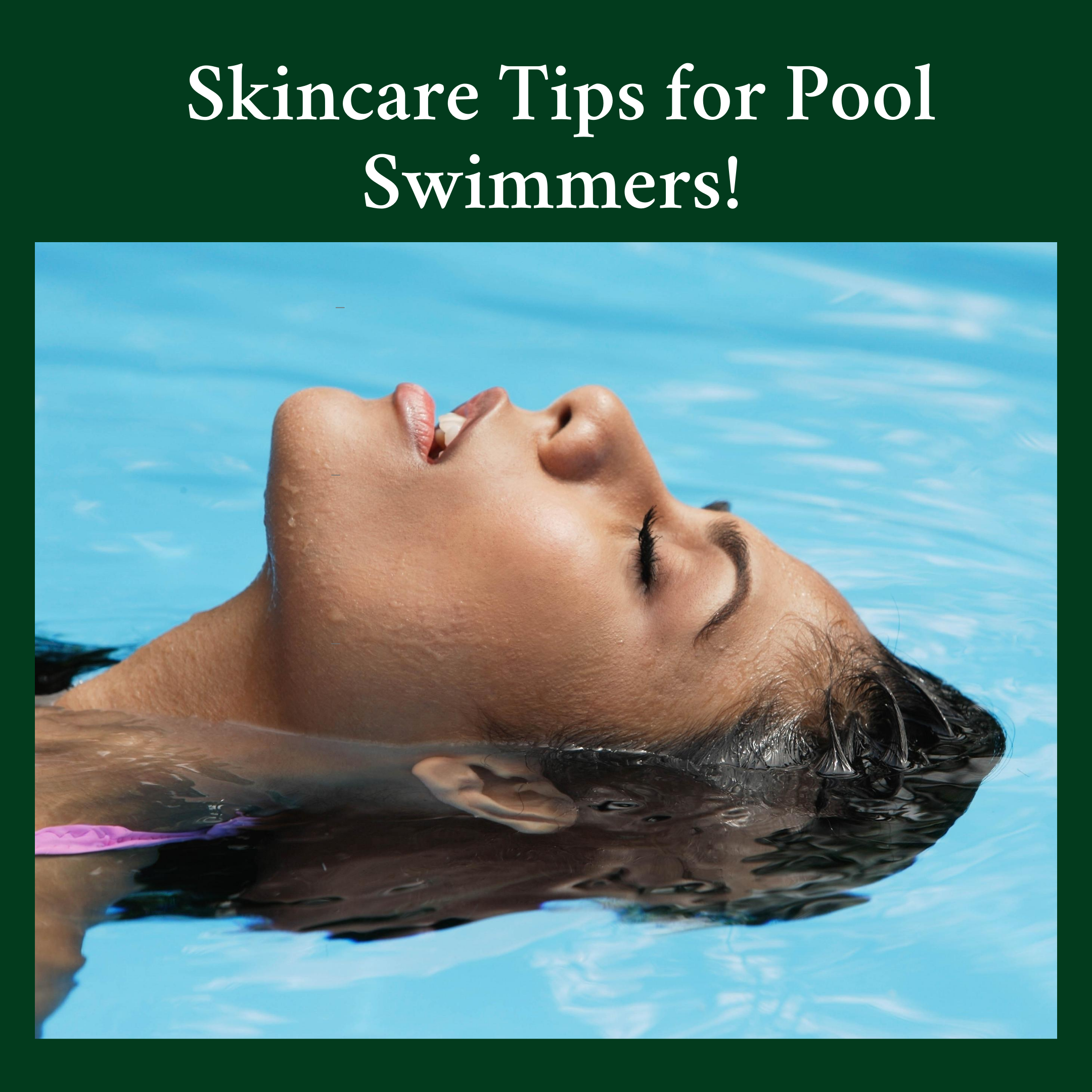 Skincare Tips for Pool Swimmers this Summer