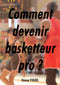 Comment devenir basketteur professionnel ?