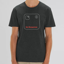 "Laden Sie das Bild in den Galerie-Viewer, T-Shirt ""No Response"""