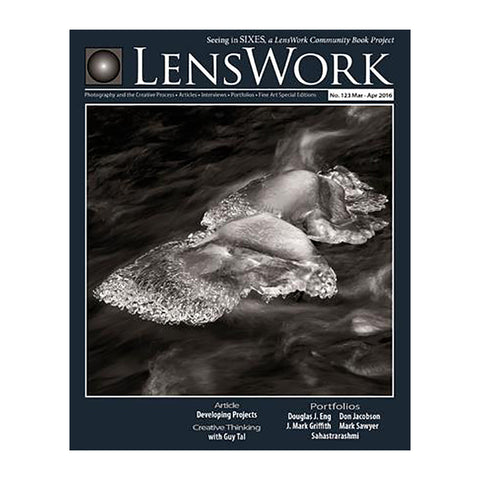 LensWork No. 123 - Mar-Apr 2016