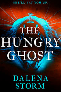 THE HUNGRY GHOST by Dalena Storm