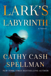 LARK'S LABYRINTH by CATHY CASH SPELLMAN