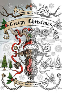 CREEPY CHRISTMAS A MERRY MACABRE COLORING BOOK by Sam Shearon