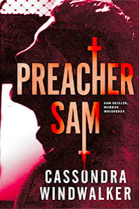 PREACHER SAM by CASSONDRA WINDWALKER