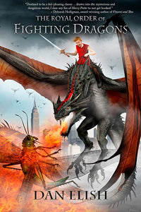 THE ROYAL ORDER OF FIGHTING DRAGONS by Dan Elish