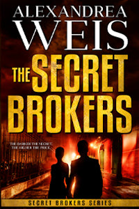 THE SECRET BROKERS by ALEXANDREA WEIS