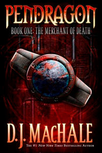 THE MERCHANT OF DEATH (PENDRAGON #1) by D.J. MacHale