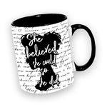 """She Believed She Could So She Did"" 11 oz Mug"