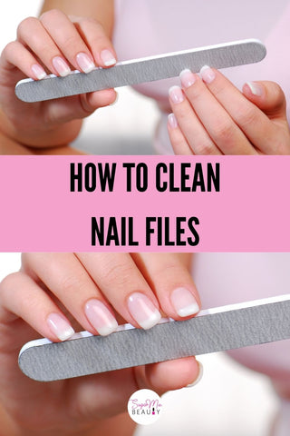 how to clean nail files