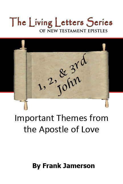1, 2, & 3 John: Important Themes from the Apostle of Love
