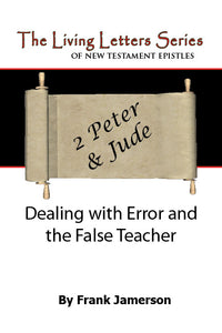 2 Peter and Jude:Dealing with Error and the False Teacher