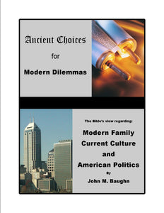 Ancient Choices for Modern Dilemmas