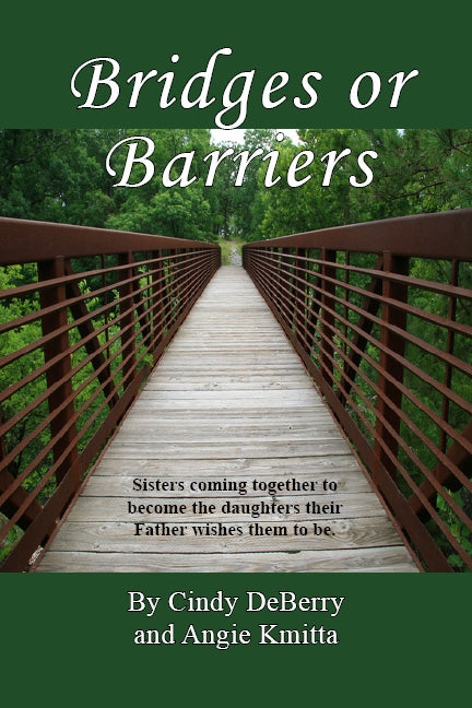 Bridges or Barriers: Sisters coming together to become the daughters their father wises them to be.