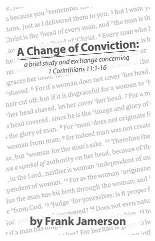 A Change of Conviction: A Brief Study and Exchange Concerning 1 Corinthians 11:1-16
