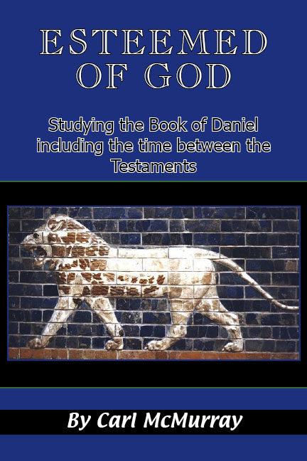 Esteemed of God: Studying the Book of Daniel and the Time Between the Testaments