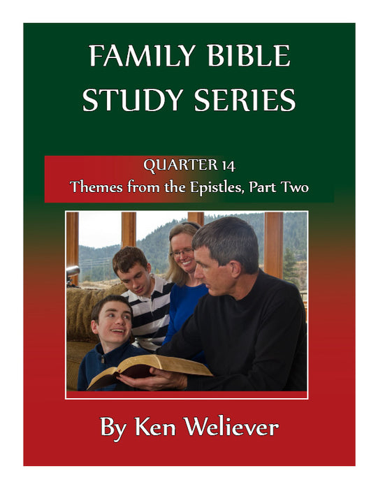Family Bible Study Series: Quarter 14 - Themes from the Epistles Part 2