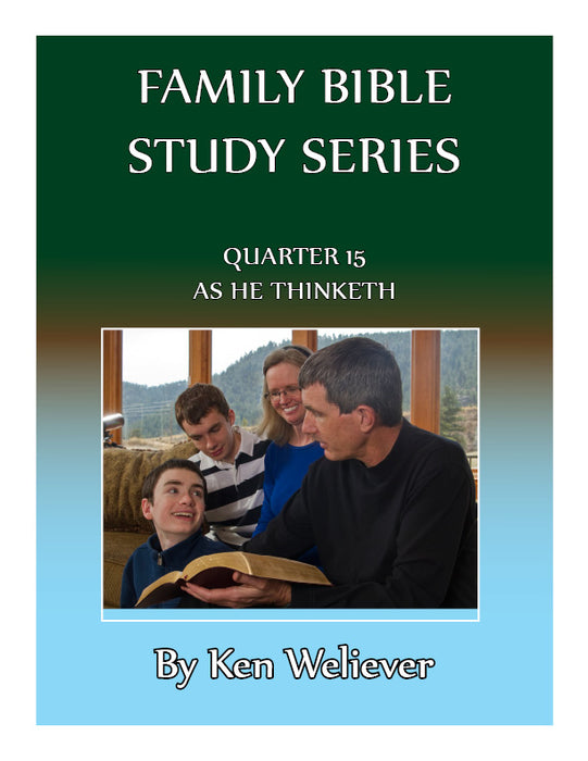 Family Bible Study Series: Quarter 15 - As He Thinketh