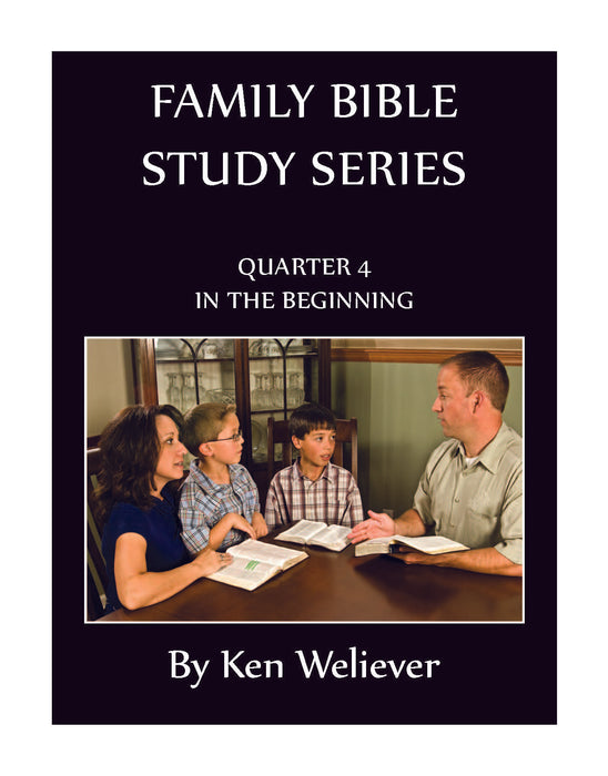 Family Bible Study Series: Quarter 04 - In the Beginning