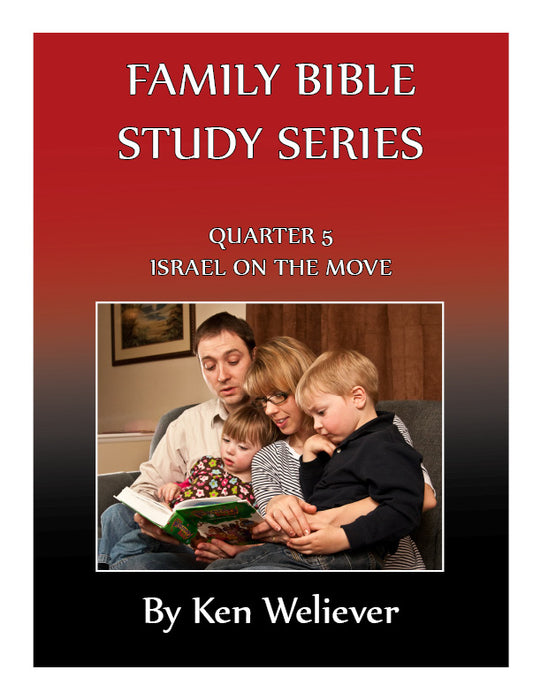 Family Bible Study Series: Quarter 05 - Israel on the Move