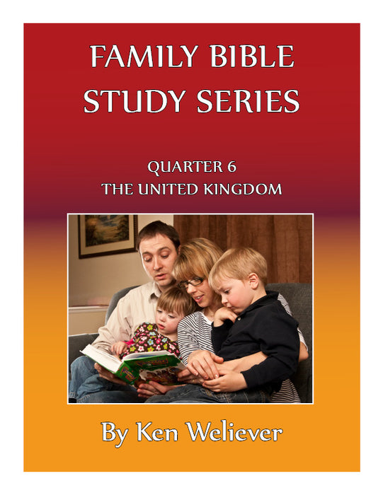 Family Bible Study Series: Quarter 06 - The United Kingdom
