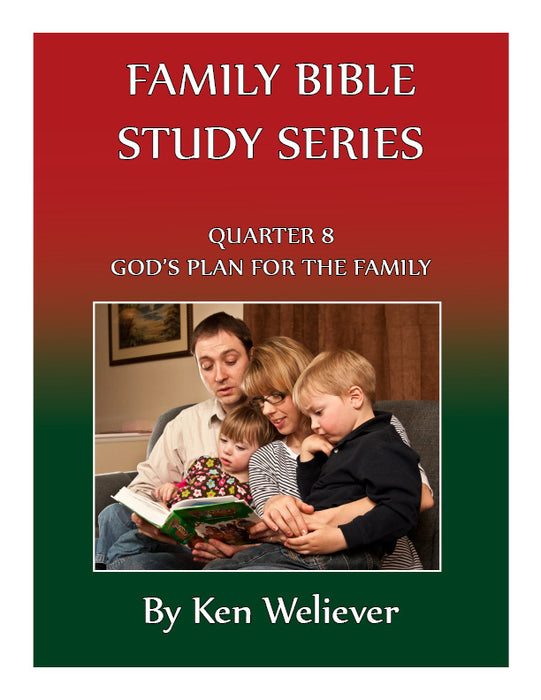 Family Bible Study Series: Quarter 08 - God's Plan for the Family