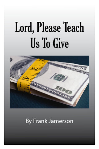 Lord, Please Teach Us to Give