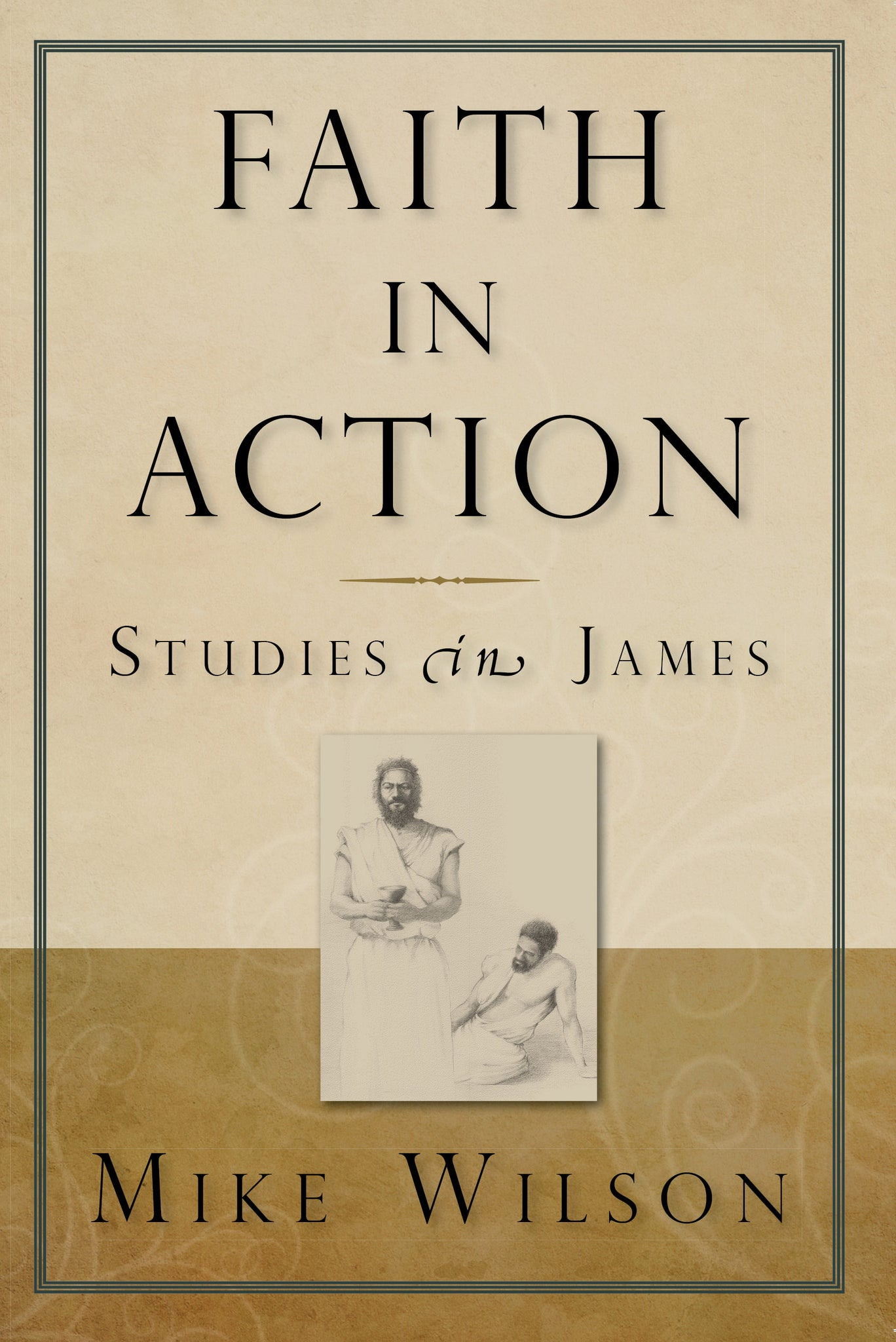 Faith in Action: Studies in James