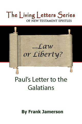 Galatians: Law or Liberty?