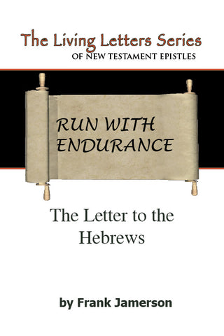 Hebrews: Run with Endurance