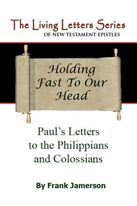 Philippians & Colossians: Holding Fast to our Head
