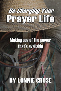 Recharging Your Prayer Life: Making Use of the Power That's Available