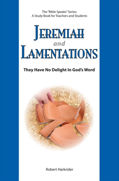Jeremiah & Lamentations: They Have No Delight in God's Word