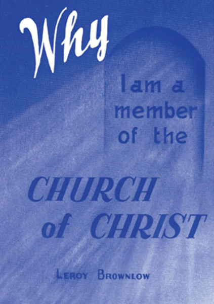 Why Am I a Member of the Church of Christ?
