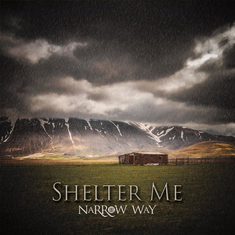 Narrow Way: Shelter Me