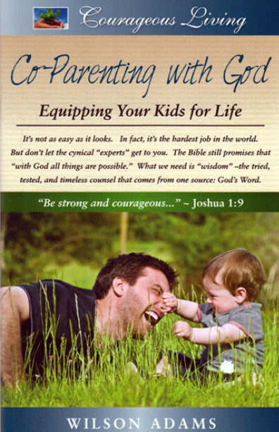 Co-Parenting With God: Equipping Your Kids for Life