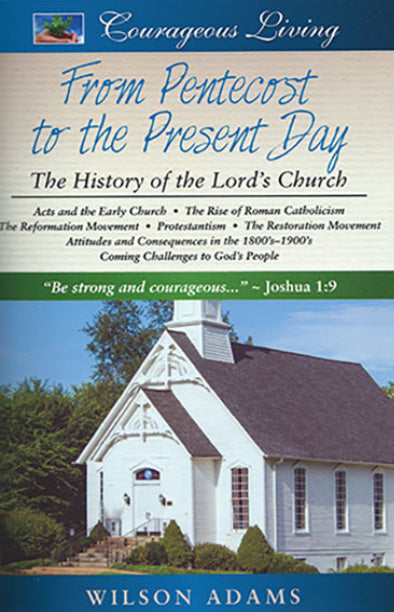 From Pentecost to the Present Day: The History of the Lord's Church