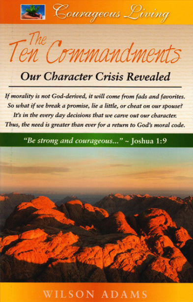 The Ten Commandments: Our Character Crisis Revealed