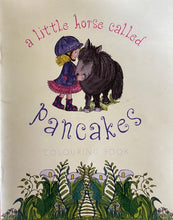 Load image into Gallery viewer, A little Horse Called Pancakes