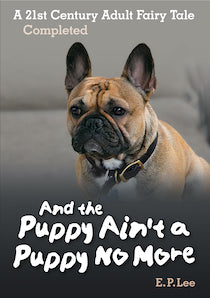 And The Puppy Ain't a Puppy No More book cover