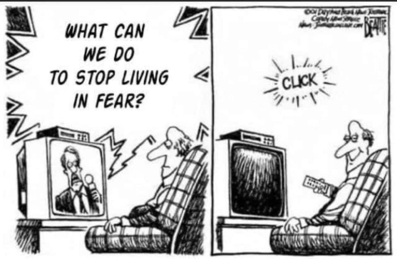 How to stop living in fear, fear, Media threat